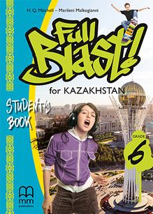 Full Blast for Kazakhstan, Grade 6 Student's Book Mitchel H.Q.
