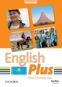 English Plus Grade 9 Student`s book (Kazakhstan Edition) Wetz Ben