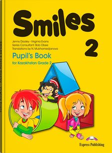 Smiles 2 for Kazakhstan Pupil's Book Вирджиниия Эванс