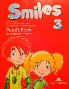 Smiles for Kazakhstan (Grade 3) Pupil's Book Вирджиниия Эванс